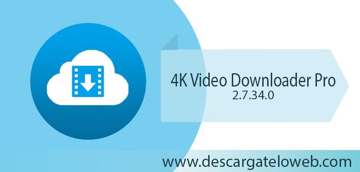 4k Video Downloader Pro 2.7.34.0 Full
