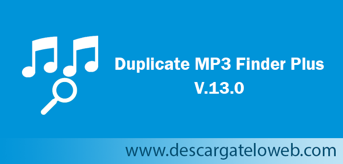 Duplicate MP3 Finder Plus 13.0 Full
