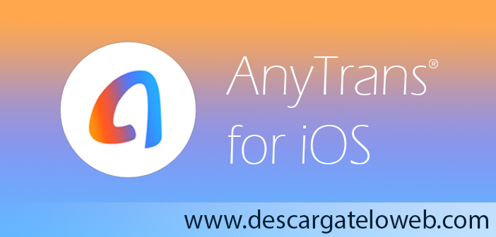 AnyTrans for iOS 8.8.0.20201109 Full