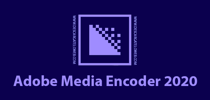 Adobe Media Encoder CC 2020 v14.5.0.48 Full